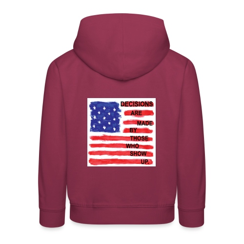 Decisions Are Made By Those Who Show Up - Kids' Premium Hoodie