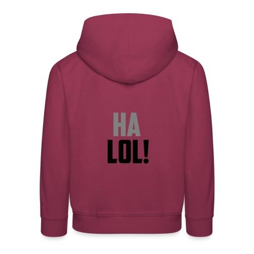 The CrimsonAura 'Ha LOL!' Stream Quote. - Kids' Premium Hoodie