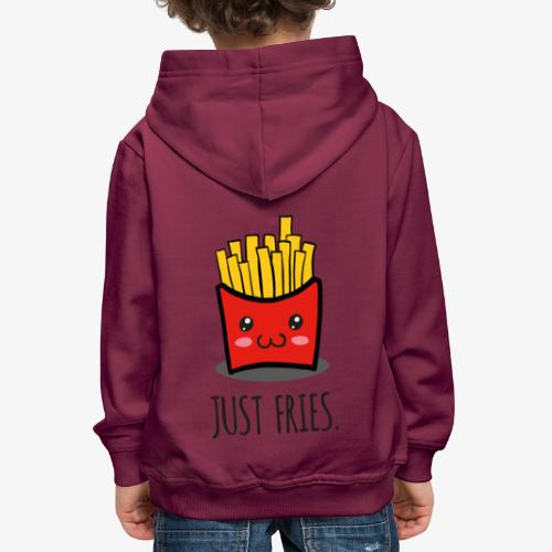 Just fries - Pommes - Pommes frites - Kinder Premium Hoodie
