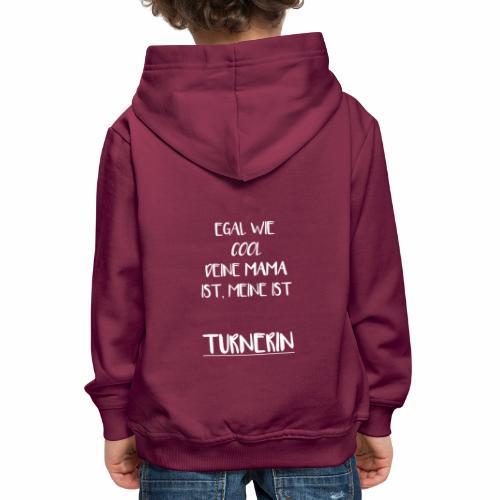 Egal wie cool deine Mama ist, meine ist Turnerin - Kinder Premium Hoodie