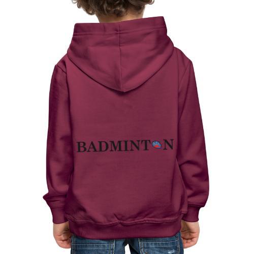 Ecriture BADMINTON - Pull à capuche Premium Enfant