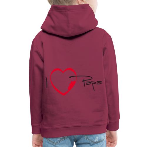I love papa - Pull à capuche Premium Enfant
