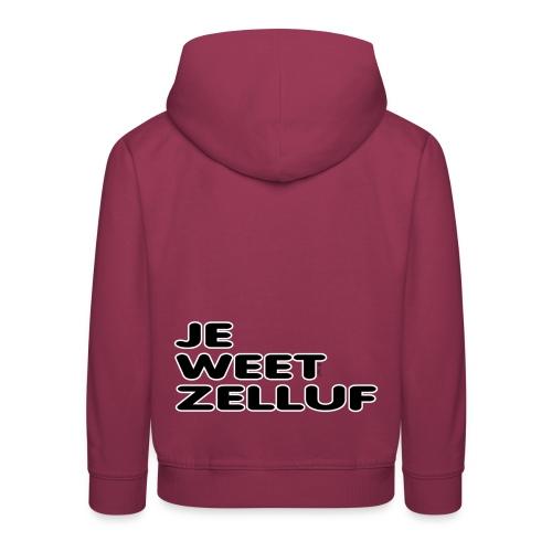 Kids hoodedsweater Je weet zelluf - Kinderen trui Premium met capuchon