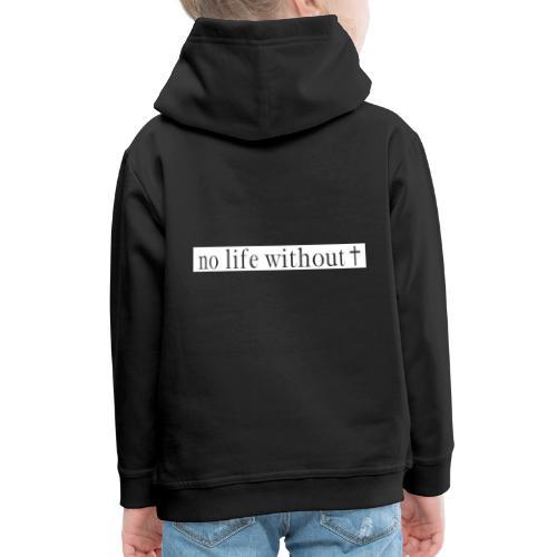 No life without Jesus (White) - Kinder Premium Hoodie