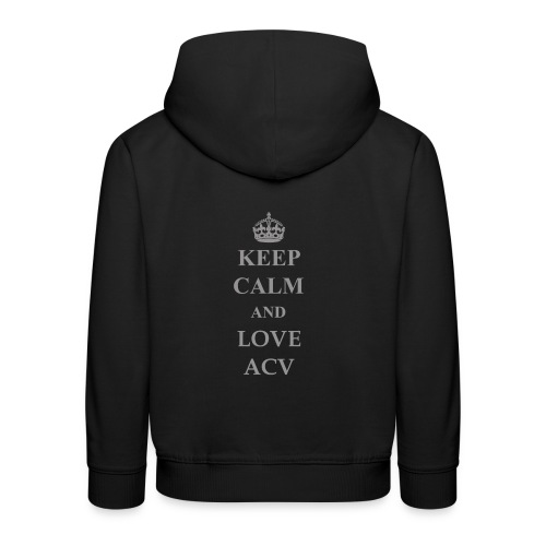 Keep Calm and Love ACV - Schriftzug - Kinder Premium Hoodie