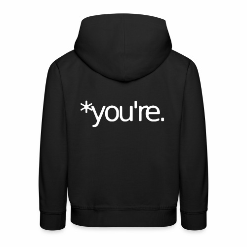 You're - Kids' Premium Hoodie