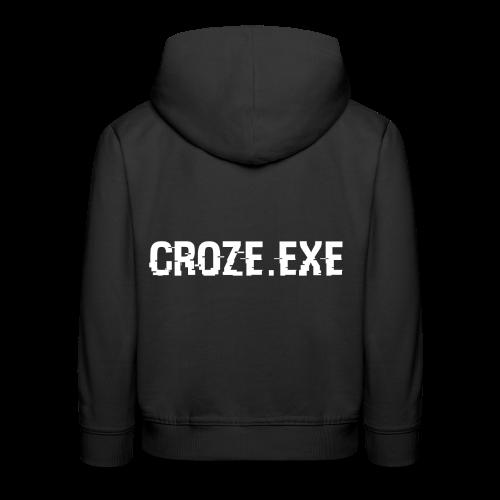 croze.exe - Kinder Premium Hoodie