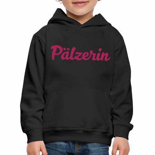 Pälzerin - Kinder Premium Hoodie