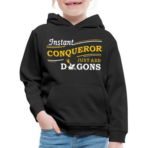 Instant Conqueror, Just Add Dragons - Kids' Premium Hoodie