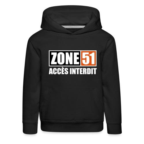 ZONE 51 - ACCES INTERDIT - Pull à capuche Premium Enfant