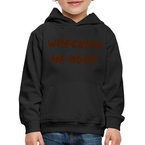 wreckingmebuzz - Kids' Premium Hoodie