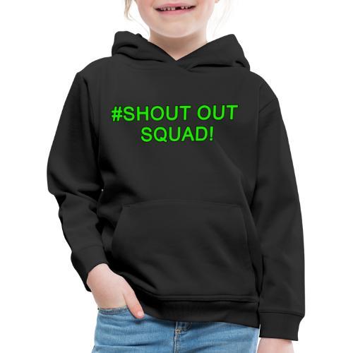 Shout Out Squad - Kids' Premium Hoodie