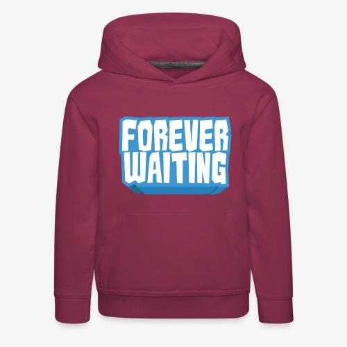 Forever Waiting - Kids' Premium Hoodie