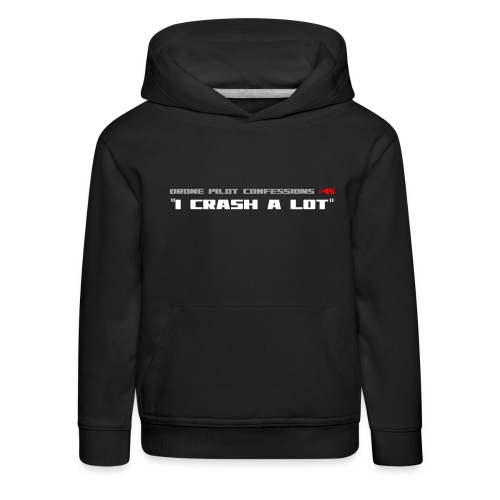 I CRASH A LOT - Kids' Premium Hoodie