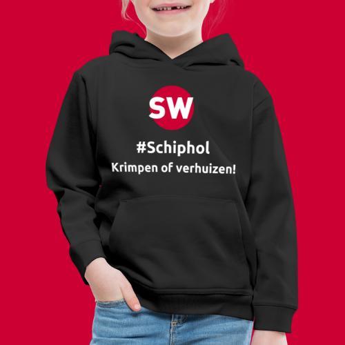 #Schiphol - krimpen of verhuizen! - Kinderen trui Premium met capuchon