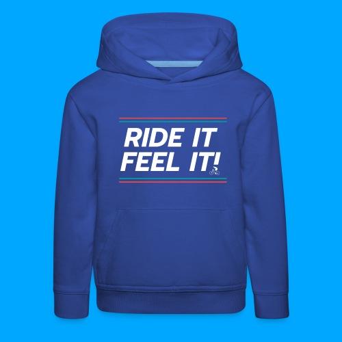 RIDE IT FEEL IT - Kinder Premium Hoodie