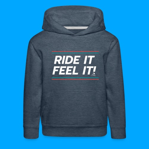 RIDE IT FEEL IT - Kinder Premium Hoodie