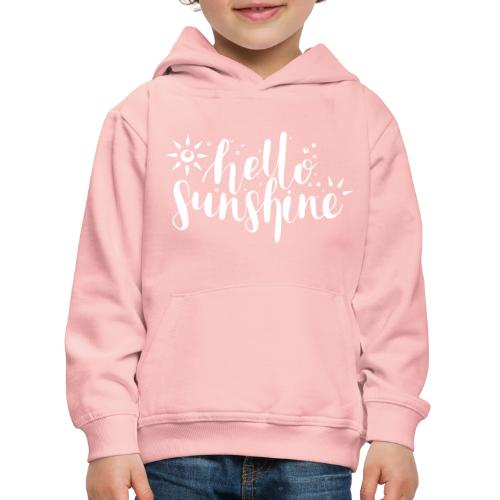 Hello Sunshine - Kinder Premium Hoodie