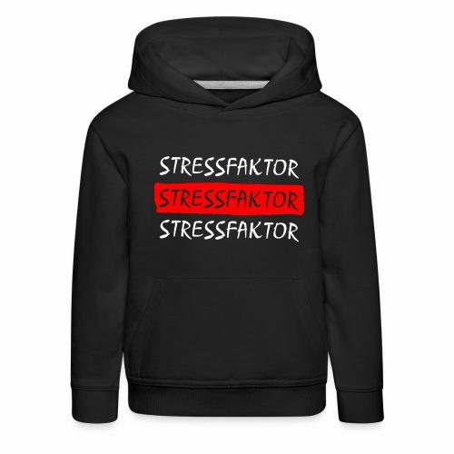 Stressfaktor - Coole Spruch Design Geschenk Ideen - Kinder Premium Hoodie