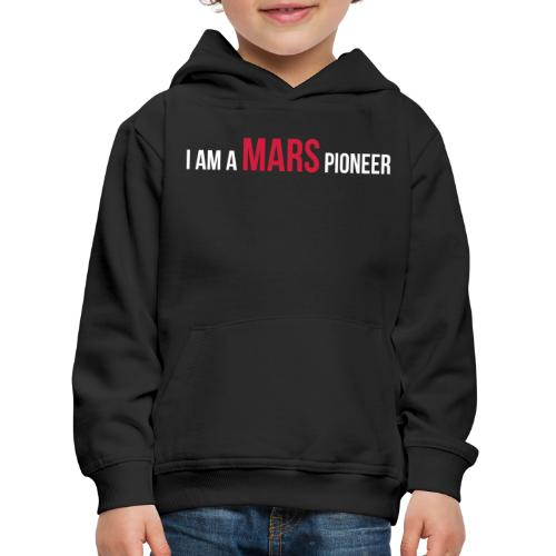 I am a MARS Pioneer - Kinder Premium Hoodie