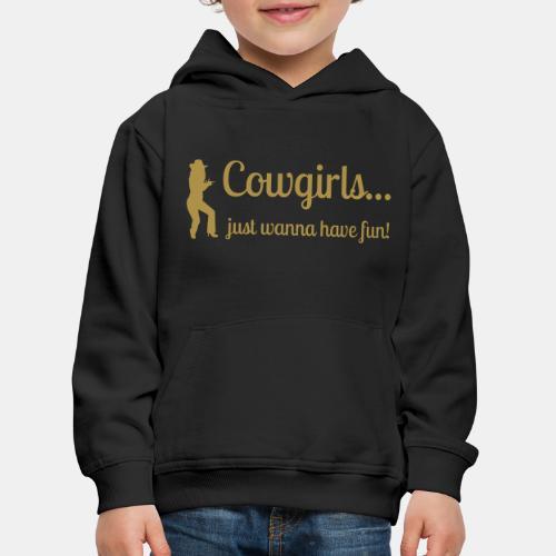 Cowgirls just wanna have fun - Kinder Premium Hoodie