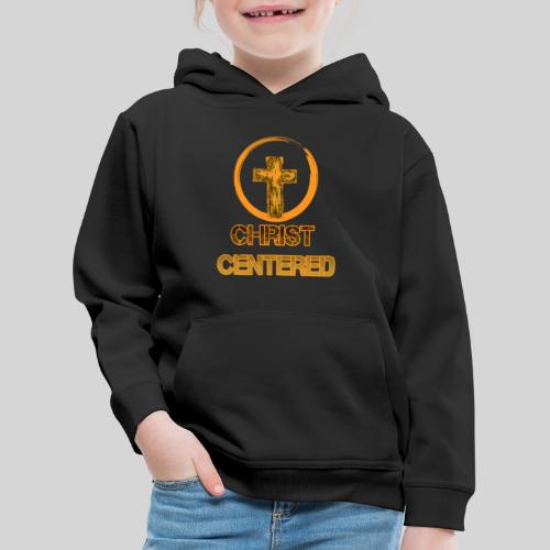 Christ Centered Focus on Jesus - Kinder Premium Hoodie