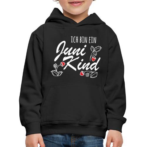 Juni Geburtstag Kind Shirt lustiges Geschenk - Kinder Premium Hoodie