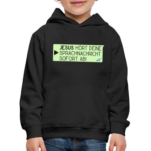 Jesus hört deine Sprachnachricht - Christlich - Kinder Premium Hoodie