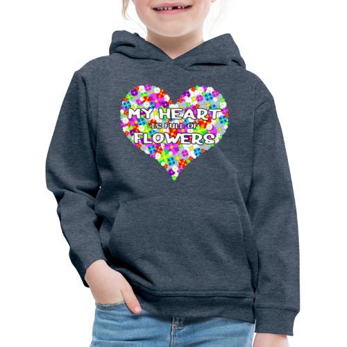 My Heart is full of Flowers - Kinder Premium Hoodie
