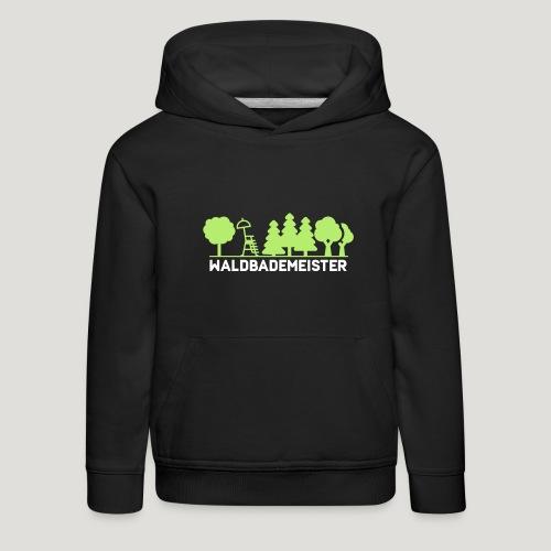 Waldbademeister fürs Waldbaden und Waldbad - Kinder Premium Hoodie