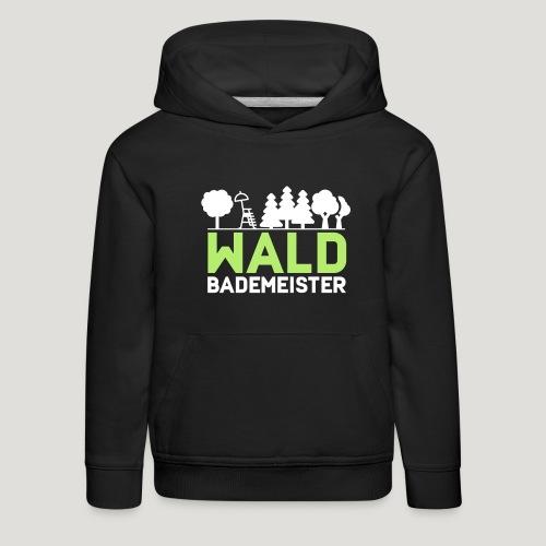 Waldbademeister für das Waldbaden im Waldbad - Kinder Premium Hoodie