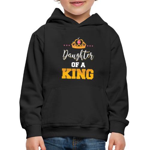 Daughter of a King Vater Tochter Partnerlook - Kinder Premium Hoodie