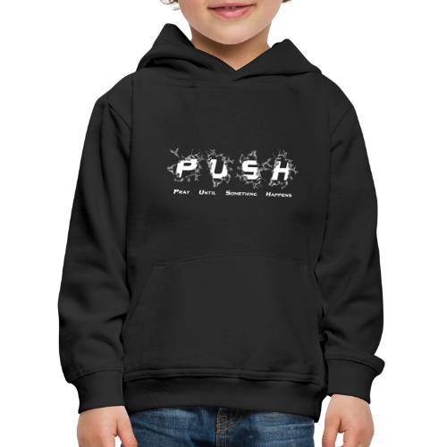 PUSH WHITE TEE - Kinder Premium Hoodie