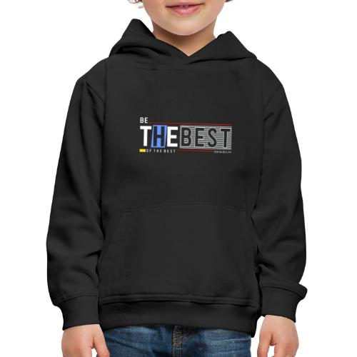 Be the best - Kinder Premium Hoodie