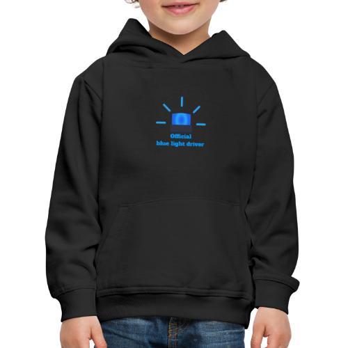 Blue light driver - Kinder Premium Hoodie