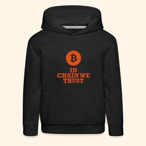 Bitcoin: In chain we trust - Kinder Premium Hoodie