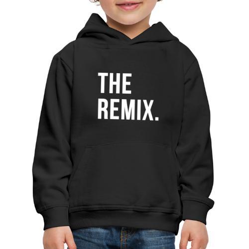 The Remix Eltern Kind Partnerlook - Kinder Premium Hoodie