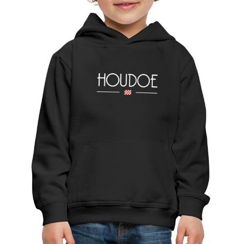 Houdoe! - Kinderen trui Premium met capuchon