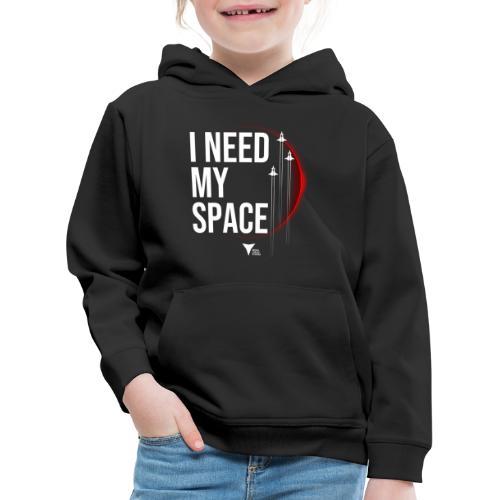 I need my space - Kinder Premium Hoodie