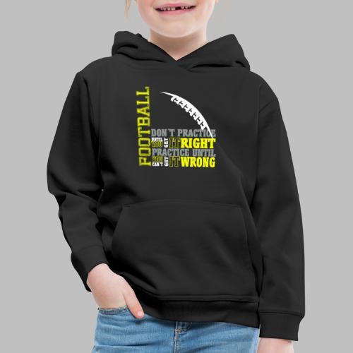Football practice Training Spruch Geschenkidee - Kinder Premium Hoodie