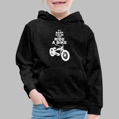 keep Calm and Ride a Bike Geschenkidee - Kinder Premium Hoodie