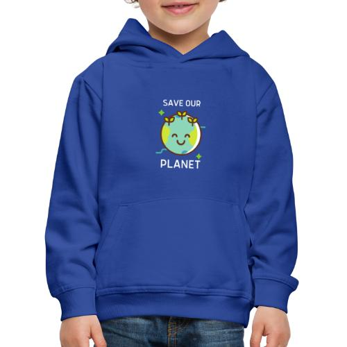 Save our planet - Kids' Premium Hoodie