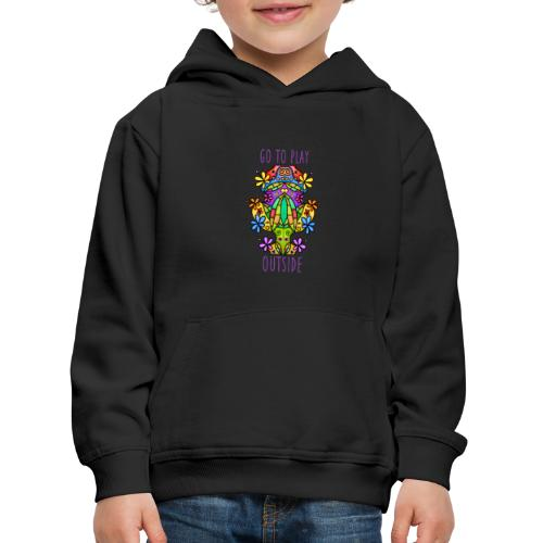 Go to play outside - Kinder Premium Hoodie