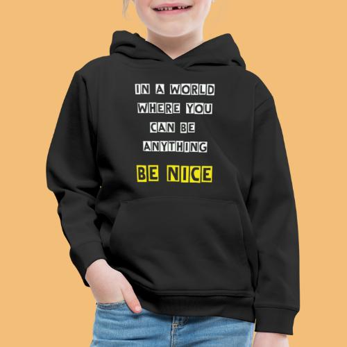 In a world... - Kinder Premium Hoodie
