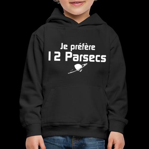 Je préfère 12 parsecs - Pull à capuche Premium Enfant