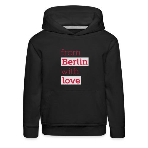 From Berlin with Love - Kinder Premium Hoodie