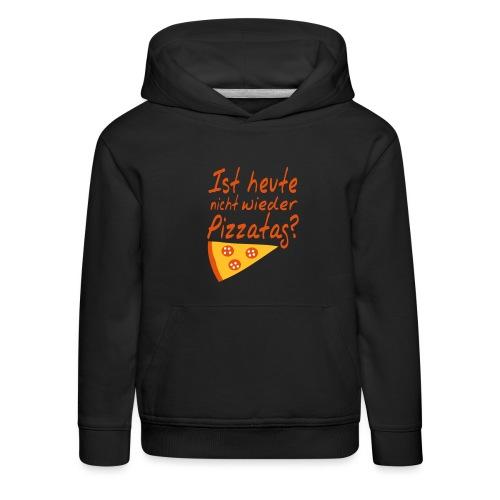 Pizzatag Pizza Essen Spruch - Kinder Premium Hoodie