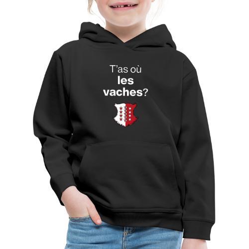 T'as où les vaches ? en Valais ! - Kinder Premium Hoodie