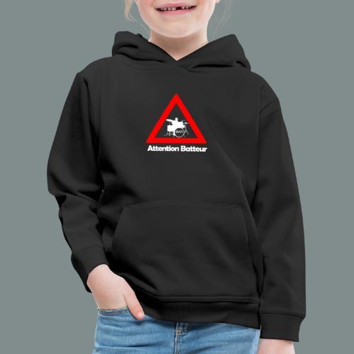 Attention batteur - cadeau batterie humour - Pull à capuche Premium Enfant
