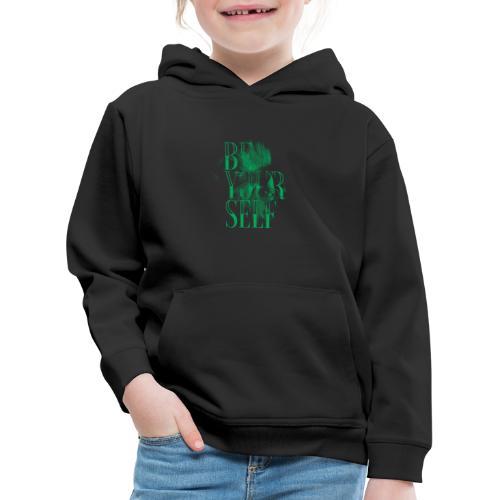 be yourself - Kinder Premium Hoodie